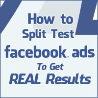 How to Split Test Facebook Ads To Get REAL Results