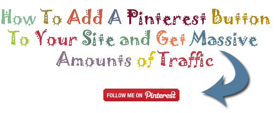 howtoaddapinterestbutton How To Add A Pinterest Button To Your Site and Get Massive Amounts of Traffic