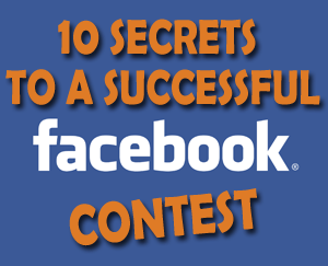 10 Secrets To A Successful Facebook Contest