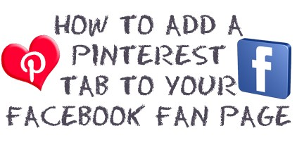 How to Add a Pinterest Tab to Your Facebook Fan Page