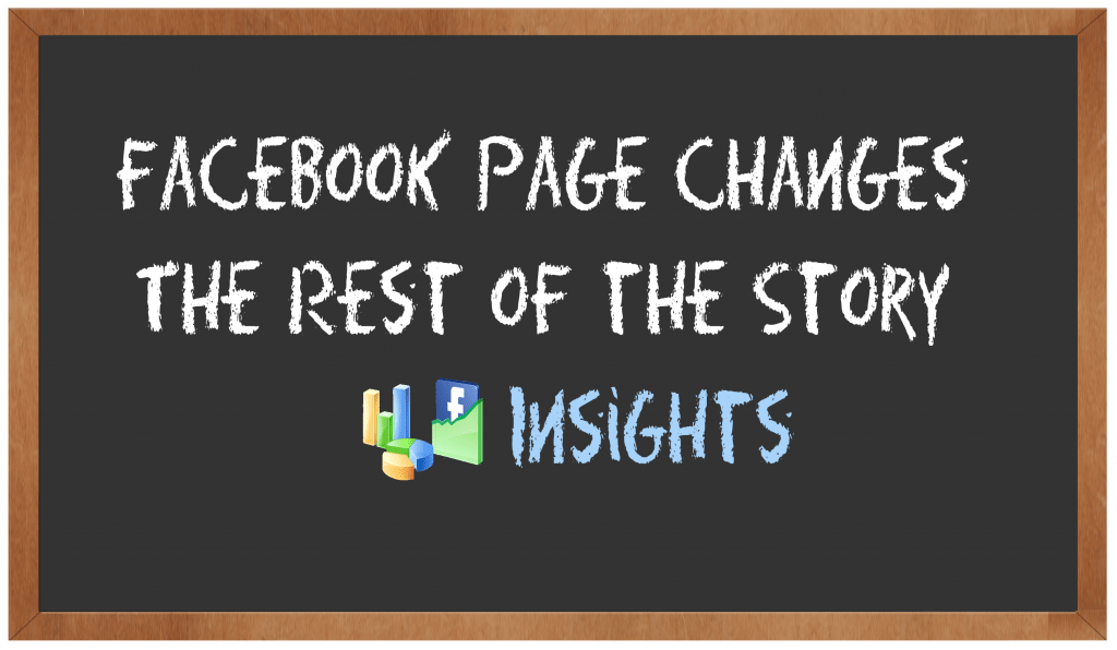 Facebook Page Changes – The Rest of the Story
