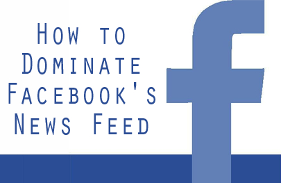How to Dominate Facebook's News Feed