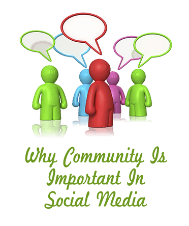 Why Community Is Important In Social Media