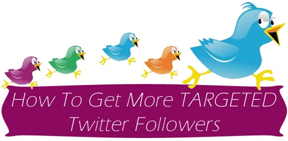 How To Get More TARGETED Twitter Followers
