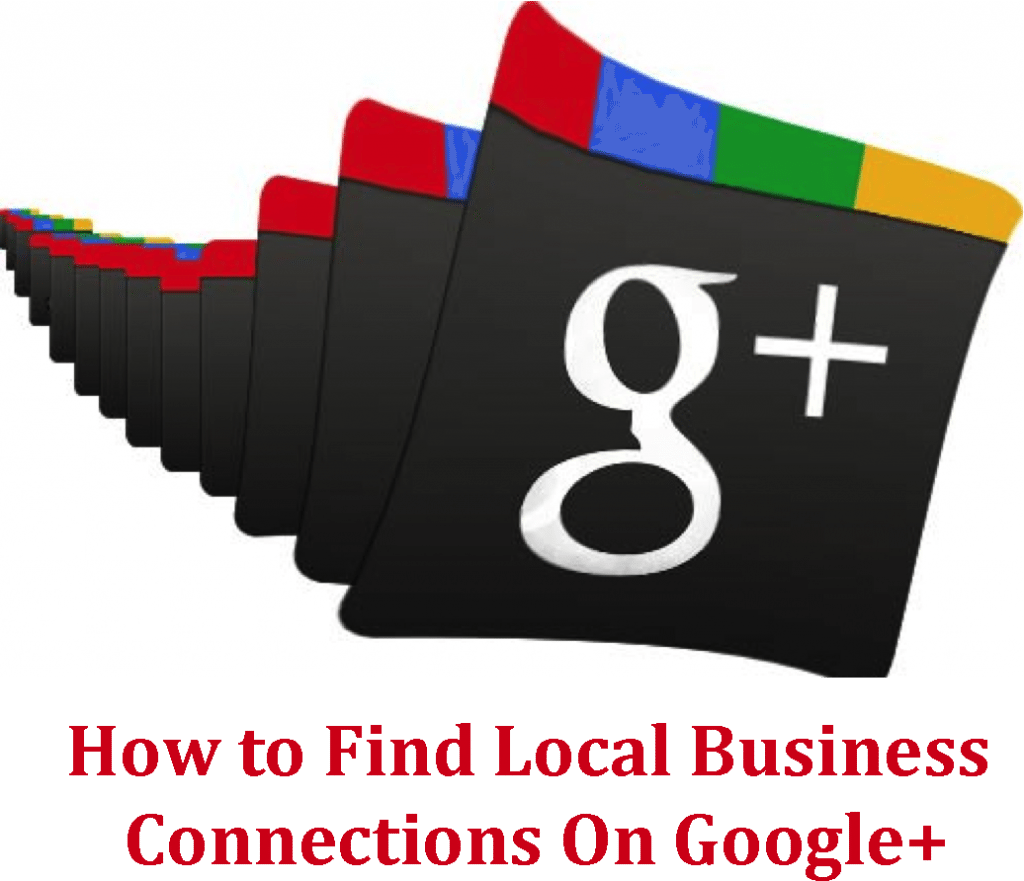 How to Find Local Business Connections On Google+