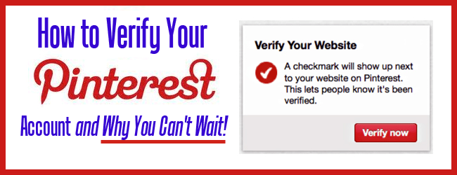 How to Verify Your Pinterest Account (and Why You Can&#8217;t Wait)!