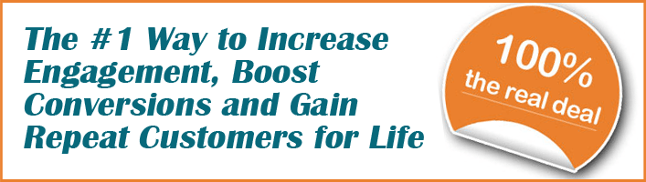 The #1 Way to Increase Engagement, Boost Conversions and Gain Repeat Customers for Life