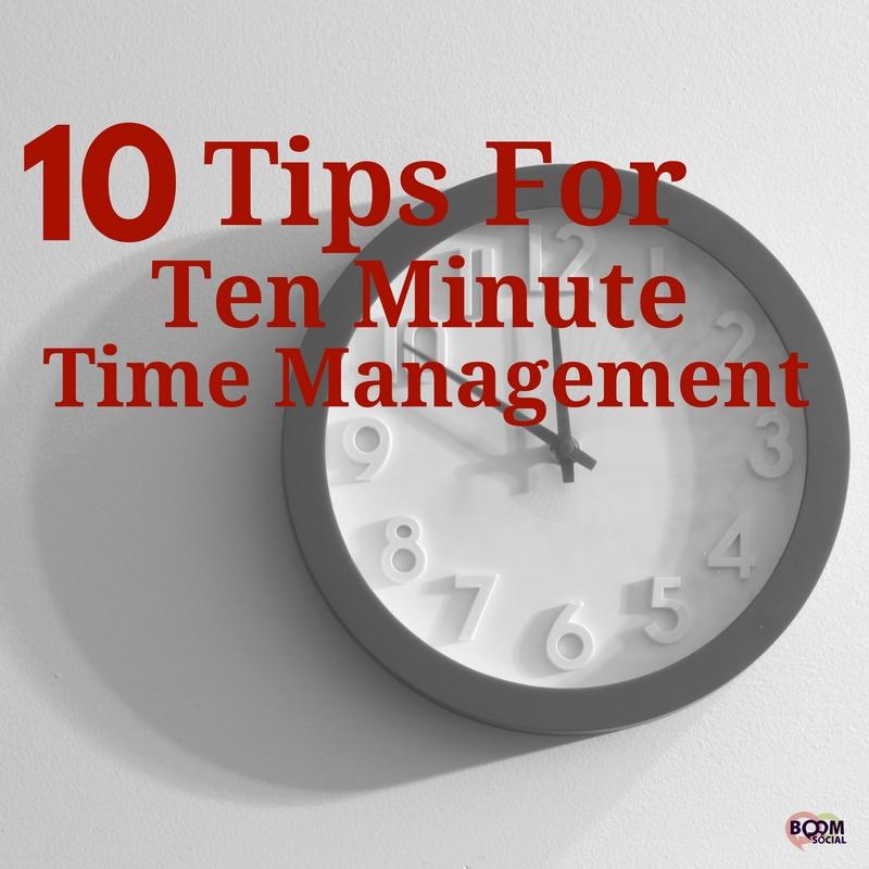 Ten Tips for Ten-Minute Time Management