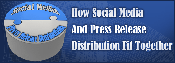 social media press release How Social Media And Press Release Distribution Fit Together