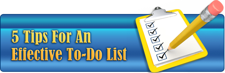5 tips effective to do 5 Tips for an Effective To Do List