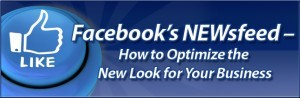 Facebook's NEWsfeed - How to Optimize the New Look for Your Business