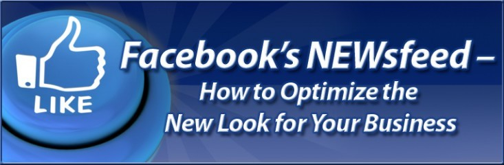 Facebook's NEWsfeed – How to Optimize the New Look for Your Business