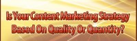 is-your-content-marketing-strategy-based-on-quality-or-quantity