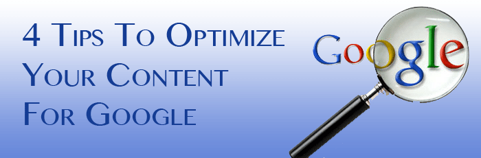 4 Tips To Optimize Your Content For Google