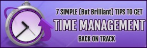 7-simple-but-brilliant-tips-to-get-time-management-back-on-track
