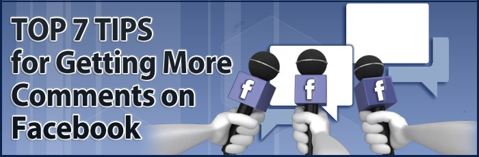 Top 7 Tips for Getting More Comments on Facebook