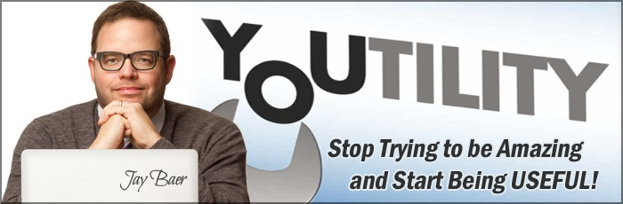 YOUtility: Stop Trying to be Amazing and Start Being Useful!