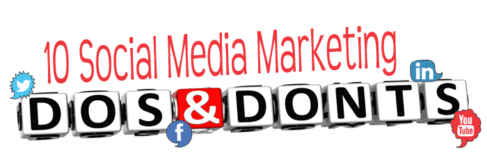 Social Media Marketing Do's and Don'ts