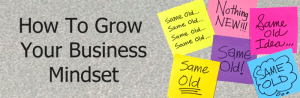 How to Grow Your Business Mindset