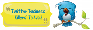 Twitter Business Killers To Avoid