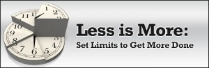 less-is-more-set-limits-to-get-things-done