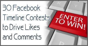 30-Facebook-Timeline-Contests-to-Drive-Likes-and-Comments