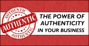 The-Power-Of-Authenticity-In-Your-Business