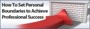 how-to-set-personal-boundaries-for-professional-success