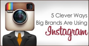 5-clever-ways-big-brands-are-using-instagram