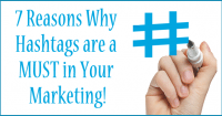 7 Reasons Why Hashtags are a MUST in Your Marketing