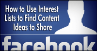 How to Use Interest Lists to Find Content Ideas to Share