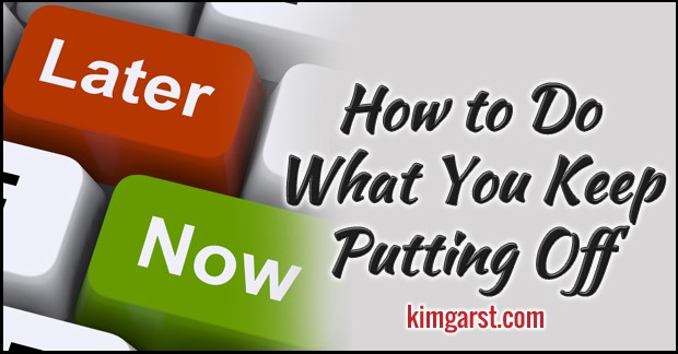 How to Do What You Keep Putting Off