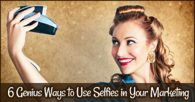 6 genius ways to use selfies pi 6 Genius Ways To Use Selfies In Your Marketing