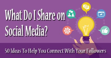 social media share pi What Do I Share on Social Media? 50 Ideas To Help You Connect With Your Followers
