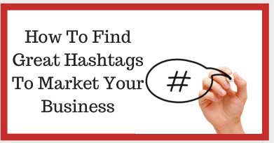 How To Find Great Hashtags To Market Your Business 4 How To Find Great Hashtags To Market Your Business