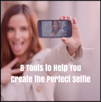 8 Tools to Help You Create the Perfect Selfie