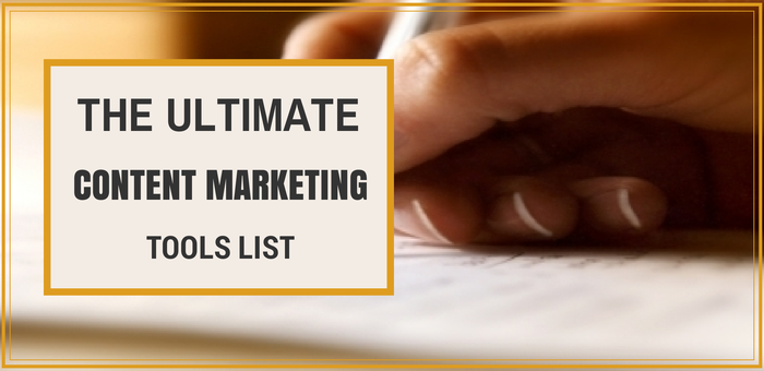 The Ultimate Content Marketing Tools List 1 The Ultimate Content Marketing Tools List