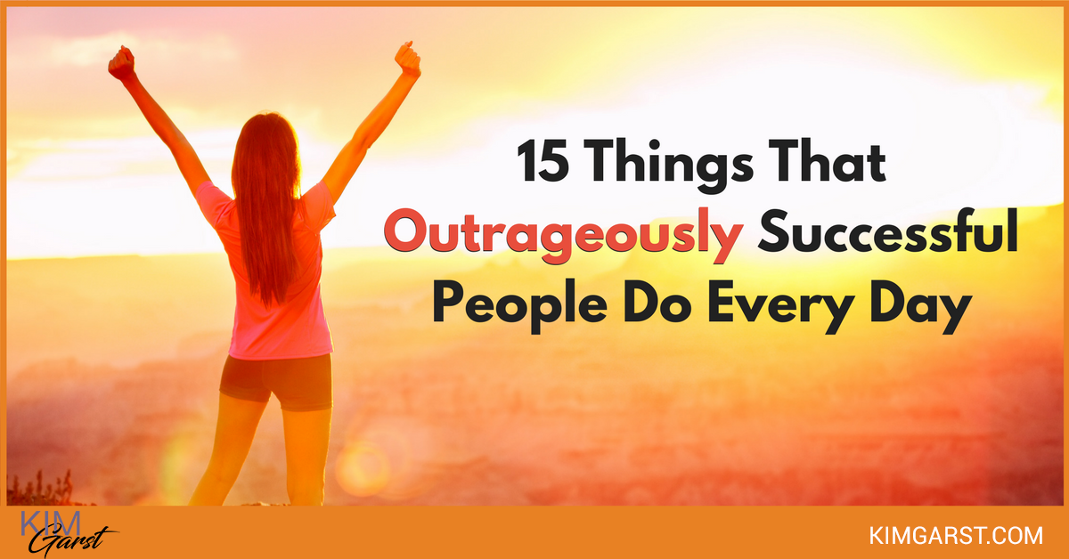Every Day Do Something That Will Inch: 15 Things That Outrageously Successful People Do Every Day