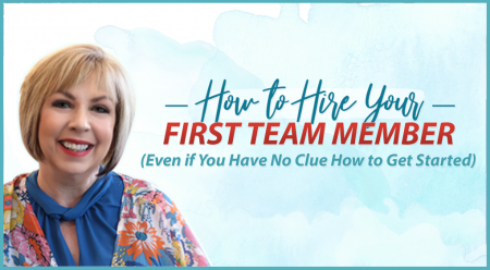 How to Hire Your First Team Member (Even if You Have No Clue How to Get Started)