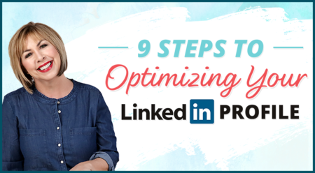 9 Steps to Optimizing Your LinkedIn Profile