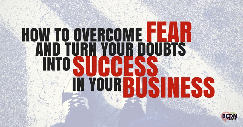 official photos 65101 af363 How to Overcome Fear and Turn Your Doubts into Success In Your Business