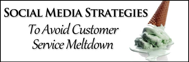 Social Media Strategies To Avoid Customer Service Meltdown