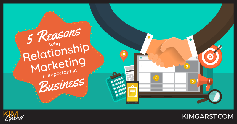 7e0b0c2505c 5 Reasons Why Relationship Marketing is Important in Business