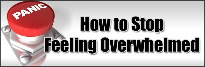 How to Stop Feeling Overwhelmed In Your Business
