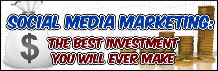 Social Media Marketing: The Best Investment You Will Ever Make