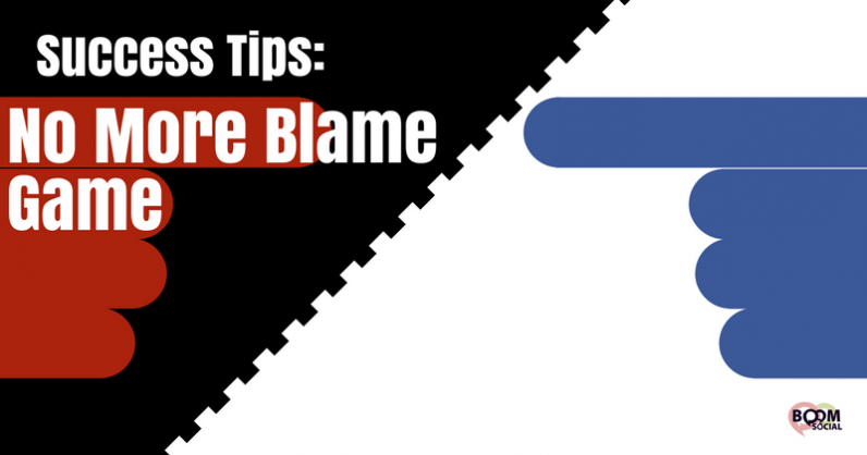 Success Tips: No More Blame Game