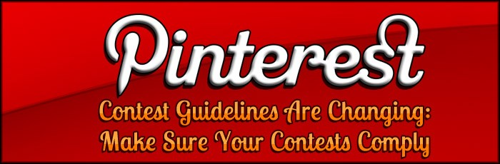 Pinterest Contest Guidelines Are Changing: Make Sure Your Contests Comply
