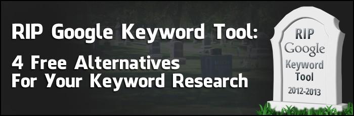 Rip Google Keyword Tool 4 Free Alternatives For Your Keyword Research