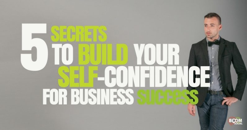 Five Secrets to Build Your Self Confidence for Business Success