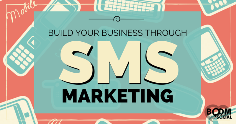 Build Your Business Through SMS Marketing